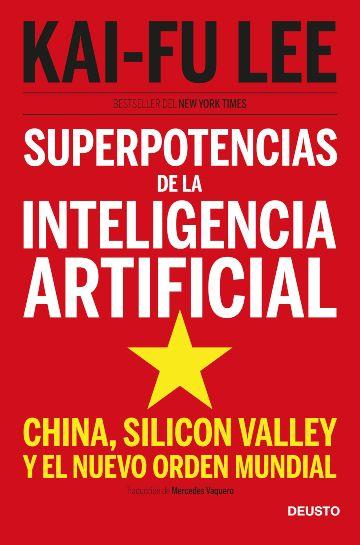 portada_superpotencias-de-la-inteligencia-artificial_kai-fu-lee_201911251758